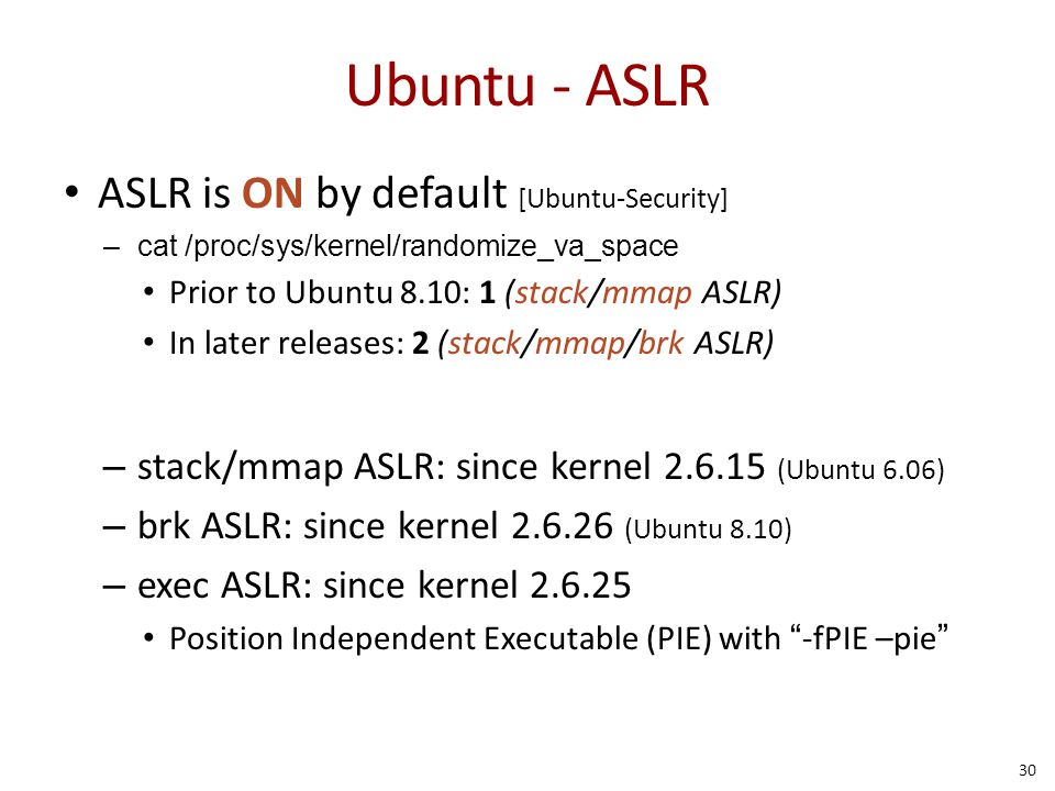 Ubuntu - ASLR ASLR is ON by default [Ubuntu-Security]